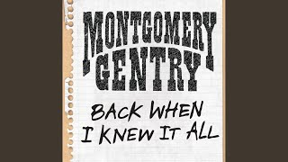 Montgomery Gentry Back When I Knew It All
