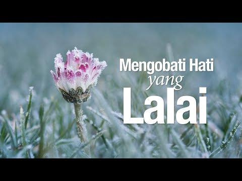Ceramah Agama Islam: Mengobati Hati yang Lalai - Ustadz Abdullah Taslim, MA.