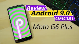 REVIEW ANDROID 9.0 OFICIAL MOTO G6 PLUS | Tecnocat