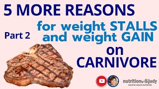 5 REASONS FOR WEIGHT STALL & WEIGHT GAIN on Carnivore Keto diet: Part 2