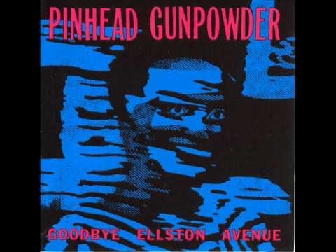 Pinhead Gunpowder-Life During Wartime-Goodbye Ellston Avenue
