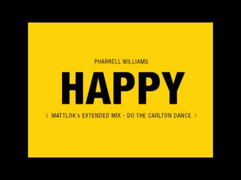 Pharrell Williams - Happy (MattLoks Extended Mix - Do the Carlton Dance)
