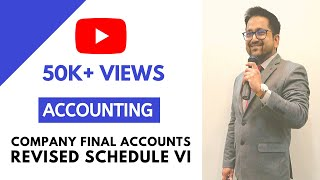 Accounting - Company Final Accounts - Revised Schedule VI