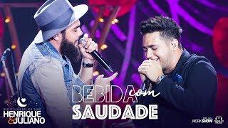 Henrique e Juliano - BEBIDA COM SAUDADE - DVD O Céu Explica Tudo