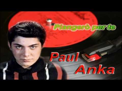 Paul Anka...piangero per te
