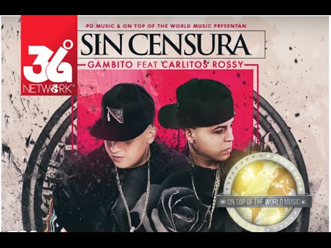Gambito Ft Carlitos Rossy – Sin Censura (Lyric Video) videos