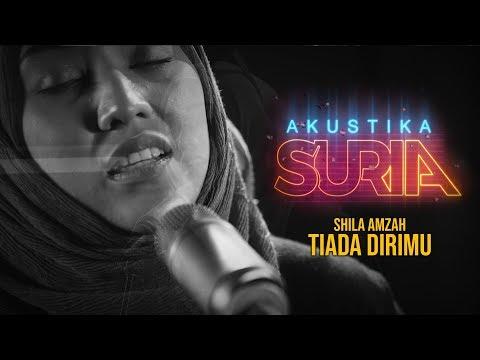 Download Shila Amzah - Tiada Dirimu #AkustikaSuria Mp4 baru