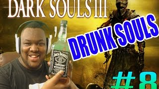 Can A [DRUNK] Dark Souls Virgin Beat Dark Souls 3? (Part 8)