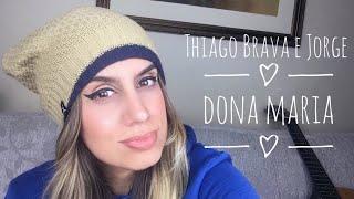 download musica Dona Maria - Thiago Brava e Jorge Thícia Cover