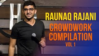 CROWD WORK VOL.1 | UNSCRIPTED STAND UP COMEDY | RAUNAQ RAJANI