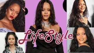 Rihanna LifeStyle