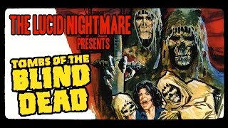 Download The Lucid Nightmare - Tombs Of The Blind Dead Review 3Gp Mp4