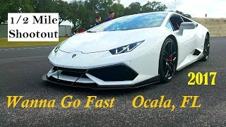Florida Half Mile Shootout  Wanna Go Fast Ocala 2017