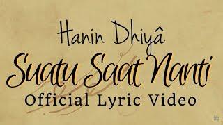 download lagu HANIN DHIYA - Suatu Saat Nanti (Official Lyrics Video) gratis