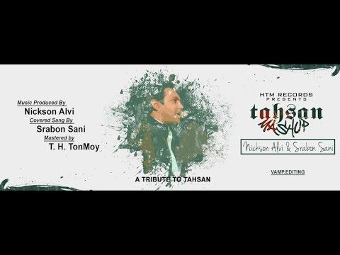 Srabon Sani & Nickson Alvi - Tahsan Mashup (Cover) | A Tribute To