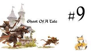 Ghost of a Tale - #9 - Обходные пути