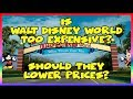 Is Walt Disney World Too Expensive? Should They Lower Prices?   Sir Willows News & Views