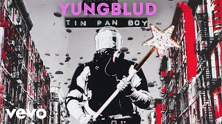 YUNGBLUD - Tin Pan Boy (Audio)