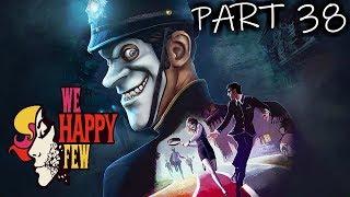 WE HAPPY FEW Walkthrough Gameplay [PART 38] - THE NEW HATCH!