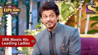 Shahrukh & His Leading Ladies - The Kapil Sharma Show