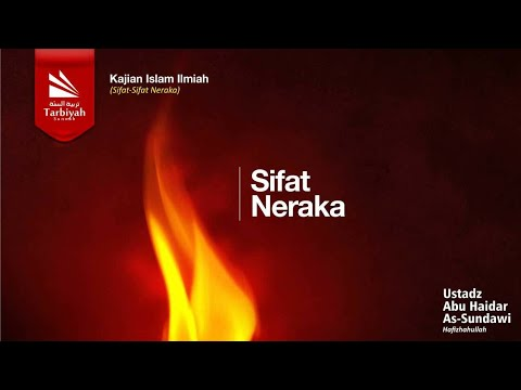 Sifat-sifat Neraka - Ustadz Abu Haidar Assundawy video