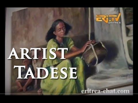 Eritrean Role Model Artist Tadese - Eritrea TV