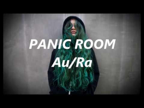 Panic Room - Au/Ra (lyrics/lyric video)