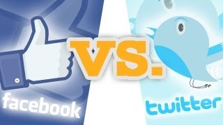 Facebook vs. Twitter