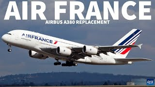 Air France A380 Replacement