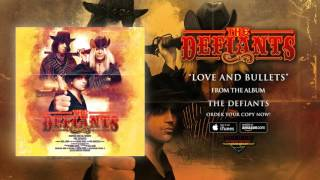 THE DEFIANTS - Love and Bullets (audio)