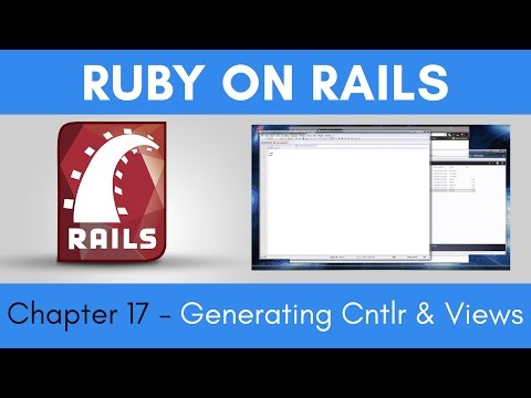 Learn Ruby on Rails from Scratch - Chapter 17 - Generating Controllers and Views