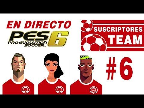 Suscriptores Team #6 || PES 6 || A mantener el primer puesto en la Liga