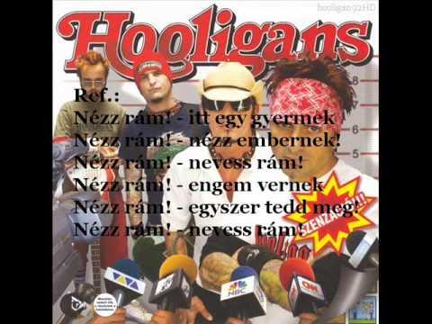 Hooligans - Nézz Rám! (felirattal)
