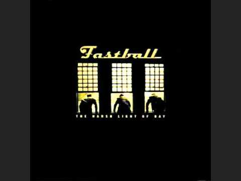 Fastball - Funny How It Fades Away