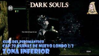 Dark Souls guia: RUINAS DE NUEVO LONDO - Zona inferior || EP 28.2