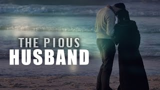 The Pious Husband | Animated Story