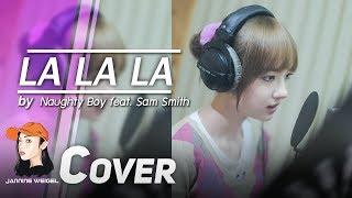 La La La - Naughty Boy feat. Sam Smith cover by Jannine Weigel (พลอยชมพู)