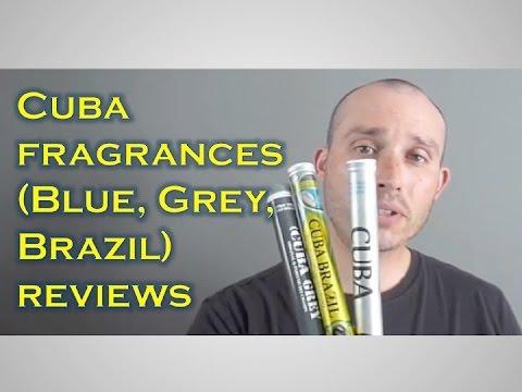 Cuba fragrances (Blue. Grey. Brazil) reviews