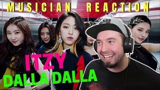 Musician Reacts Itzy 34 Dalla Dalla 34 Reaction Review
