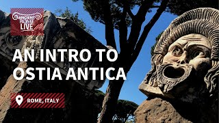 Ostia Antica Chapter 1: An Introduction and Overview