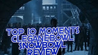 Cleganebowl Snowbowl! (R+L=J) Game of Thrones Season 6 Episode 3 Top 10 Moments Book Changes Review