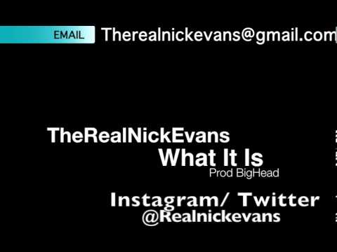 Realnickevans - What It Is [ Prod BigHead & Kevbo Beats ]