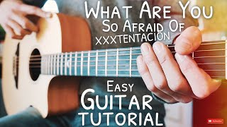 What Are You So Afraid Of XXXTENTACION Guitar Tutorial // What Are You So Afraid Of Guitar