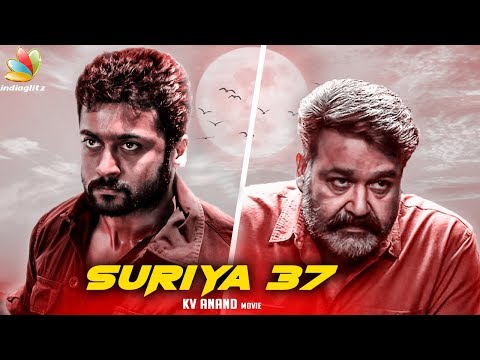 OFFICIAL : Suriya & Mohanlal Team Up For the FIrst Time | K.V. Anand Movie | Latest News