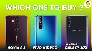 Samsung Galaxy A70 vs Vivo V15 Pro vs Nokia 8.1: Which phone to buy? Ep. 3 | Full comparison
