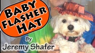 Baby Flasher Hat by Jeremy Shafer