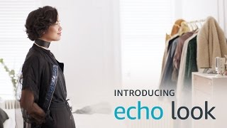 Introducing Echo Look. Love your look. Every day. by : amazonfashion
