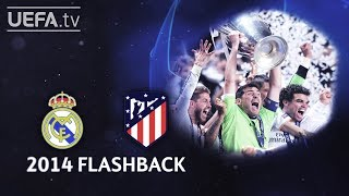 REAL MADRID 4-1(aet) ATLÉTICO: #UCL 2014 FINAL FLASHBACK