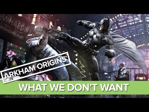 Batman: Arkham Origins - 7 Things We Don t Want