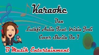 Download Lagu karaoke Dan Luthfi aulia feat. brisia jodie cover sheila on seven Gratis STAFABAND